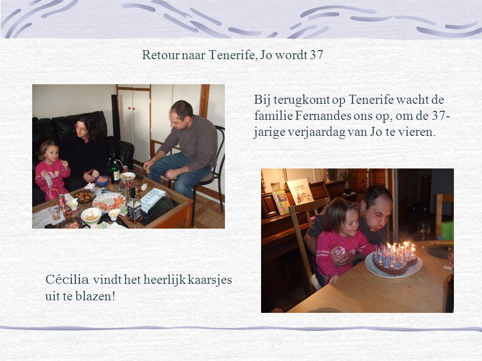 Retour naar Tenerife, Jo wordt 37 Bij terugkomt op Tenerife wacht de familie Fernandes ons op, om de 37- jarige verjaardag van Jo te vieren.