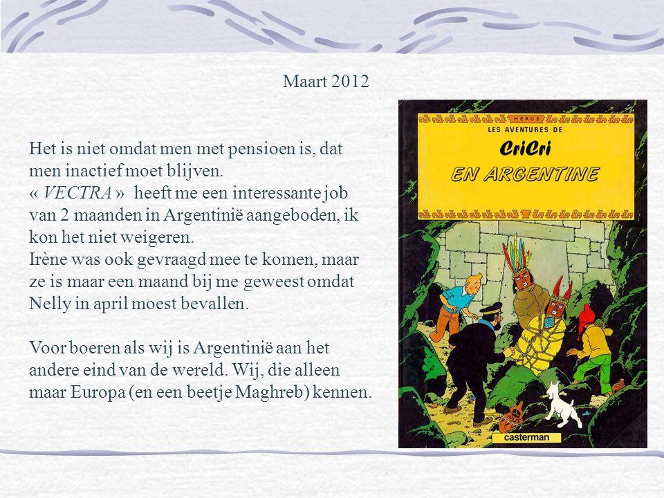 Maart 2012 Het is niet omdat men met pensioen is, dat men inactief moet blijven.