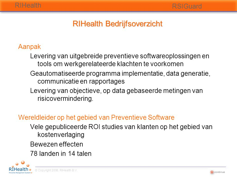 © Copyright 2006, RIHealth B.V.