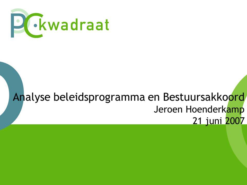 Analyse beleidsprogramma en Bestuursakkoord Jeroen Hoenderkamp 21 juni 2007