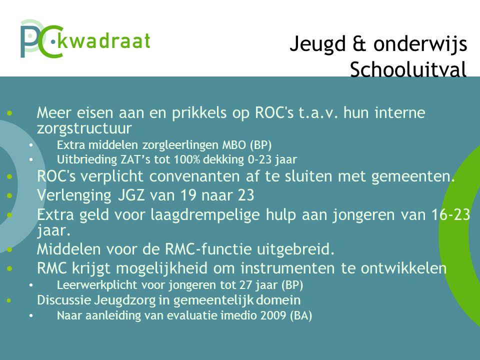 Jeugd & onderwijs Schooluitval • Meer eisen aan en prikkels op ROC s t.a.v.