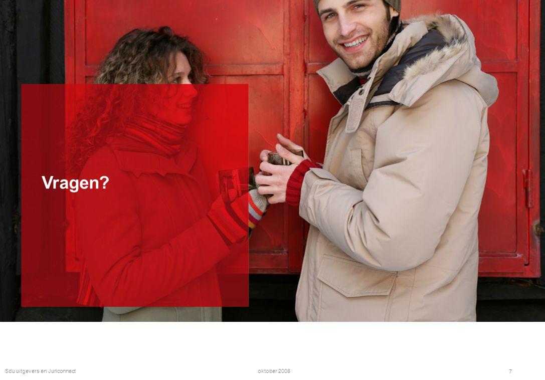 oktober 2008Sdu uitgevers en Juriconnect 7 Vragen