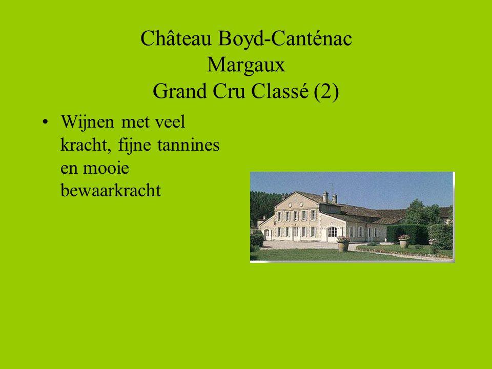 Château Boyd-Canténac Margaux Grand Cru Classé (2) •Wijnen met veel kracht, fijne tannines en mooie bewaarkracht