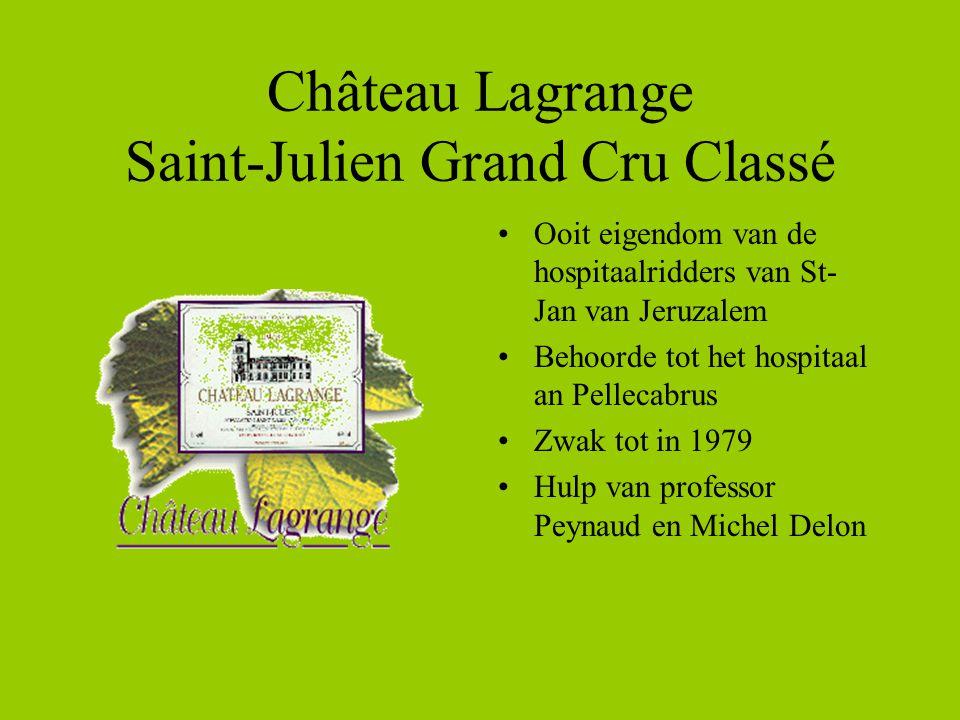 Château Lagrange Saint-Julien Grand Cru Classé •Ooit eigendom van de hospitaalridders van St- Jan van Jeruzalem •Behoorde tot het hospitaal an Pellecabrus •Zwak tot in 1979 •Hulp van professor Peynaud en Michel Delon