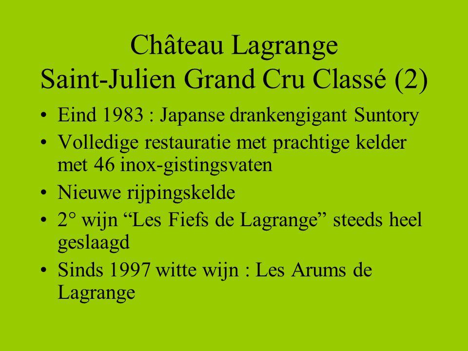 Château Lagrange Saint-Julien Grand Cru Classé (2) •Eind 1983 : Japanse drankengigant Suntory •Volledige restauratie met prachtige kelder met 46 inox-gistingsvaten •Nieuwe rijpingskelde •2° wijn Les Fiefs de Lagrange steeds heel geslaagd •Sinds 1997 witte wijn : Les Arums de Lagrange