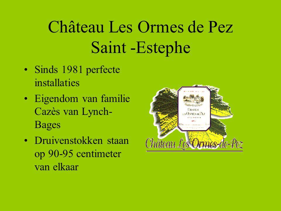 Château Les Ormes de Pez Saint -Estephe •Sinds 1981 perfecte installaties •Eigendom van familie Cazès van Lynch- Bages •Druivenstokken staan op 90-95 centimeter van elkaar