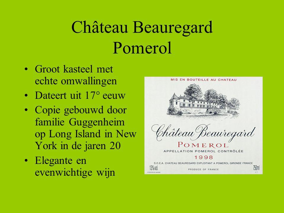 Château Beauregard Pomerol •Groot kasteel met echte omwallingen •Dateert uit 17° eeuw •Copie gebouwd door familie Guggenheim op Long Island in New York in de jaren 20 •Elegante en evenwichtige wijn