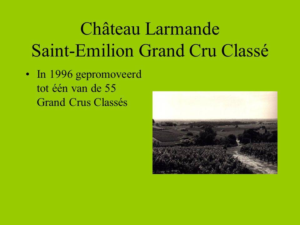 Château Larmande Saint-Emilion Grand Cru Classé •In 1996 gepromoveerd tot één van de 55 Grand Crus Classés