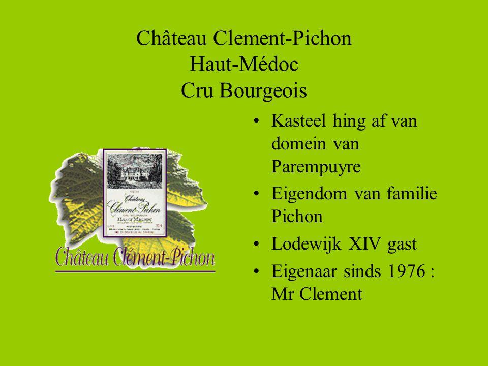 Château Clement-Pichon Haut-Médoc Cru Bourgeois •Kasteel hing af van domein van Parempuyre •Eigendom van familie Pichon •Lodewijk XIV gast •Eigenaar sinds 1976 : Mr Clement