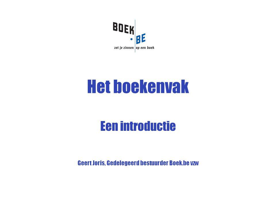 Het boekenvak: een introductie Enkele cijfers •Totale boekenomzet in Vlaanderen –Ca 500 miljoen euro (50% educatief en wetenschappelijk) •Personeelsleden –Boekhandel: ca 1.000 –Uitgevers: ca 3.000 •Aantal uitgeverijen: ca 95 •Aantal boekhandels: ca 350