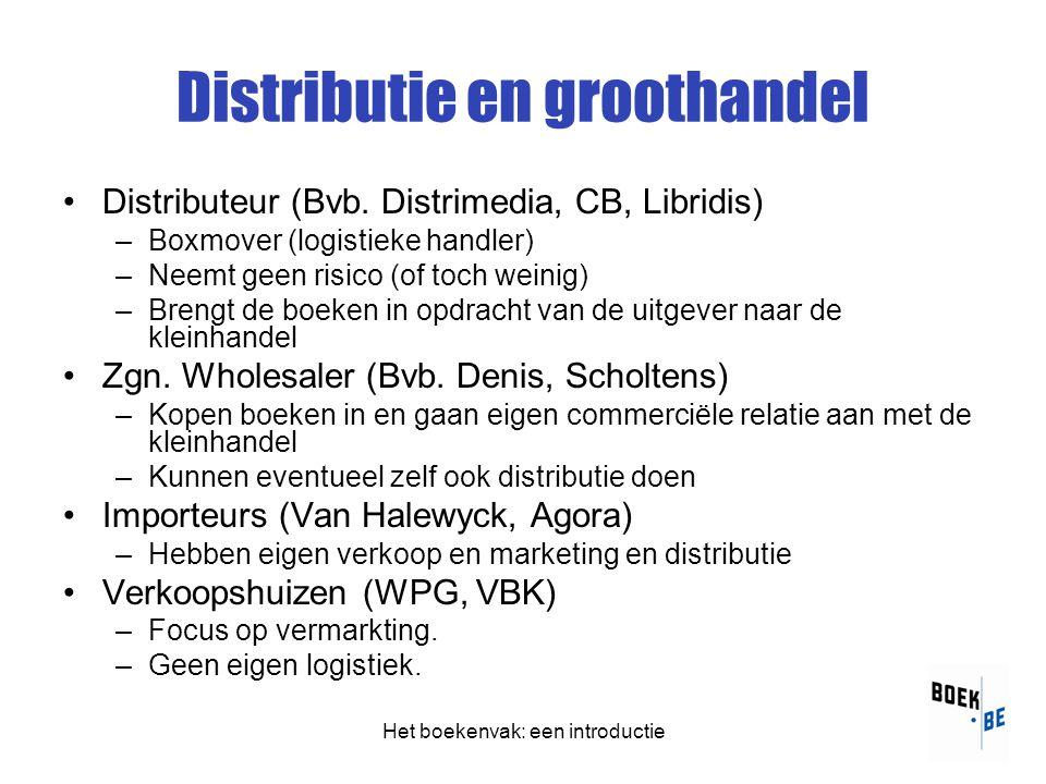 Het boekenvak: een introductie Distributie en groothandel •Distributeur (Bvb.