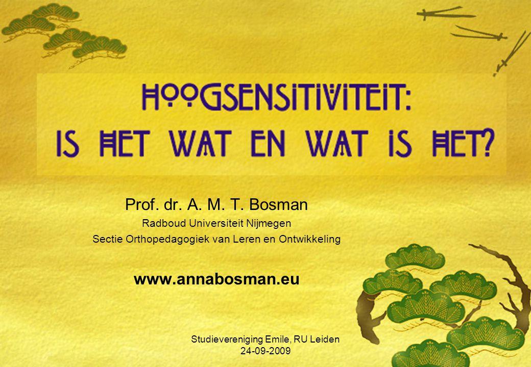 Prof. dr. A. M. T. Bosman Radboud Universiteit Nijmegen Sectie Orthopedagogiek van Leren en Ontwikkeling www.annabosman.eu Studievereniging Emile, RU