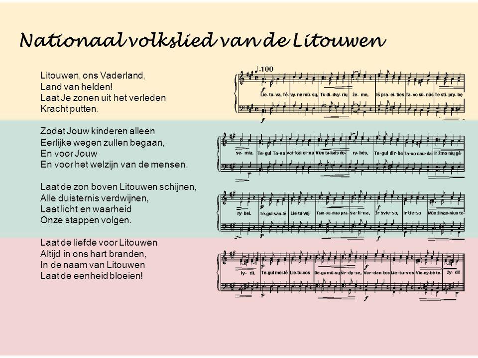 Nationaal volkslied van de Litouwen Litouwen, ons Vaderland, Land van helden! Laat Je zonen uit het verleden Kracht putten. Zodat Jouw kinderen alleen