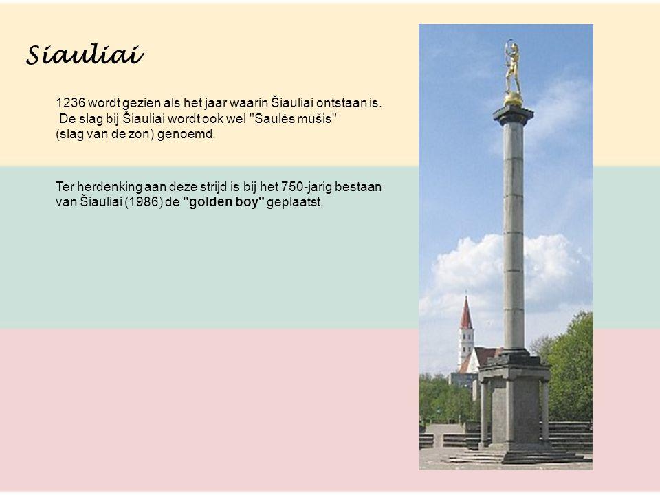 Siauliai 1236 wordt gezien als het jaar waarin Šiauliai ontstaan is. De slag bij Šiauliai wordt ook wel
