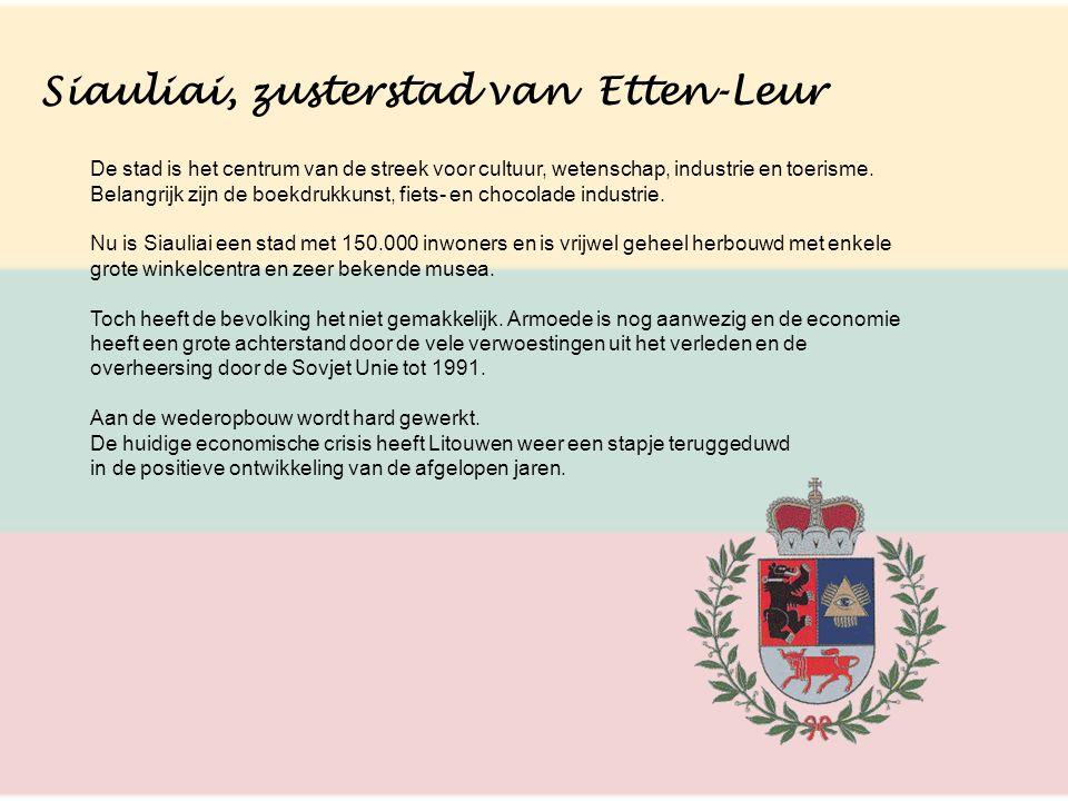 Siauliai, zusterstad van Etten-Leur De stad is het centrum van de streek voor cultuur, wetenschap, industrie en toerisme. Belangrijk zijn de boekdrukk
