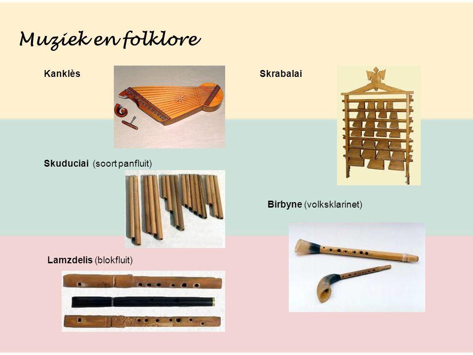 Muziek en folklore KanklèsSkrabalai Skuduciai (soort panfluit) Birbyne (volksklarinet) Lamzdelis (blokfluit)