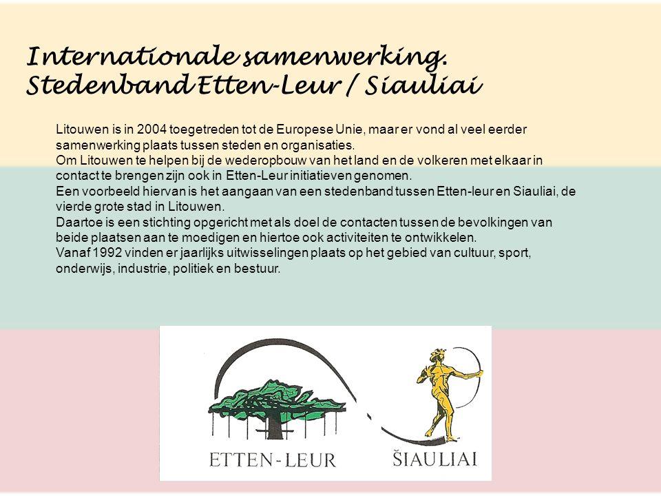 Internationale samenwerking. Stedenband Etten-Leur / Siauliai Litouwen is in 2004 toegetreden tot de Europese Unie, maar er vond al veel eerder samenw