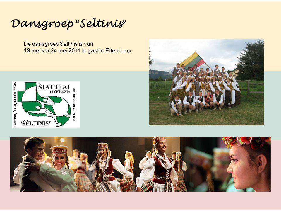 "Dansgroep "" Seltinis "" De dansgroep Seltinis is van 19 mei t/m 24 mei 2011 te gast in Etten-Leur."