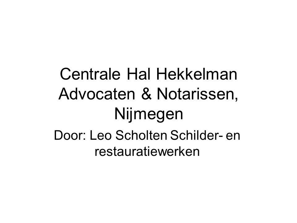 Centrale Hal Hekkelman Advocaten & Notarissen, Nijmegen Door: Leo Scholten Schilder- en restauratiewerken