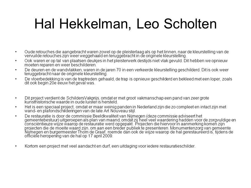 Hal Hekkelman, Leo Scholten •Oude retouches die aangebracht waren zowel op de pleisterlaag als op het linnen, naar de kleurstelling van de vervuilde r