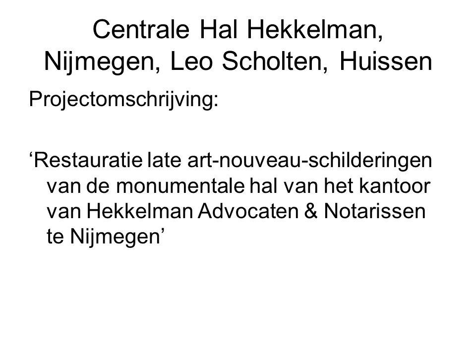 Centrale Hal Hekkelman, Nijmegen, Leo Scholten, Huissen Projectomschrijving: 'Restauratie late art-nouveau-schilderingen van de monumentale hal van he
