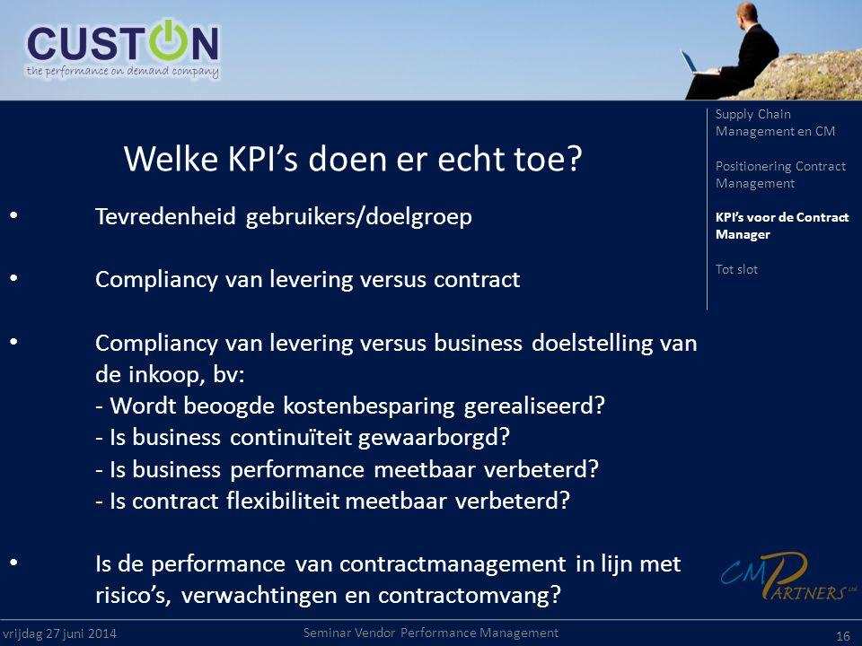 • Tevredenheid gebruikers/doelgroep • Compliancy van levering versus contract • Compliancy van levering versus business doelstelling van de inkoop, bv