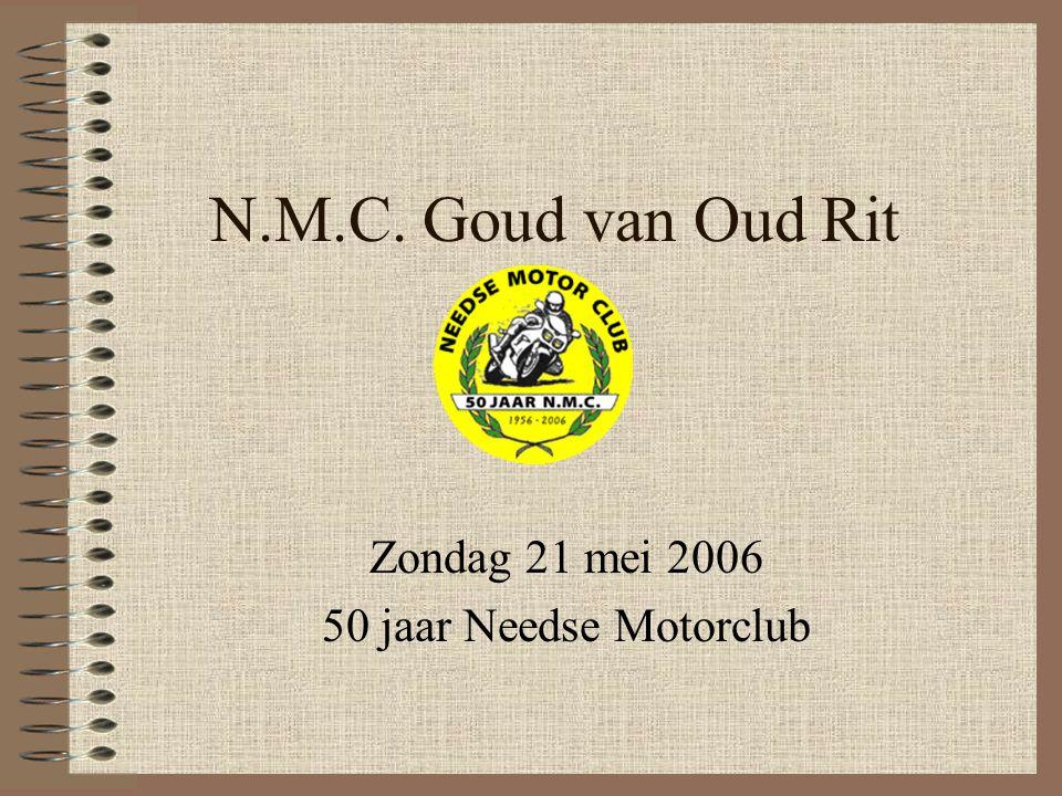 N.M.C. Goud van Oud Rit Zondag 21 mei 2006 50 jaar Needse Motorclub