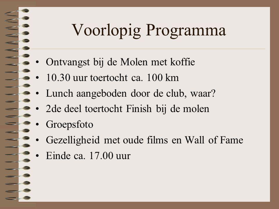 Voorlopig Programma •Ontvangst bij de Molen met koffie •10.30 uur toertocht ca.