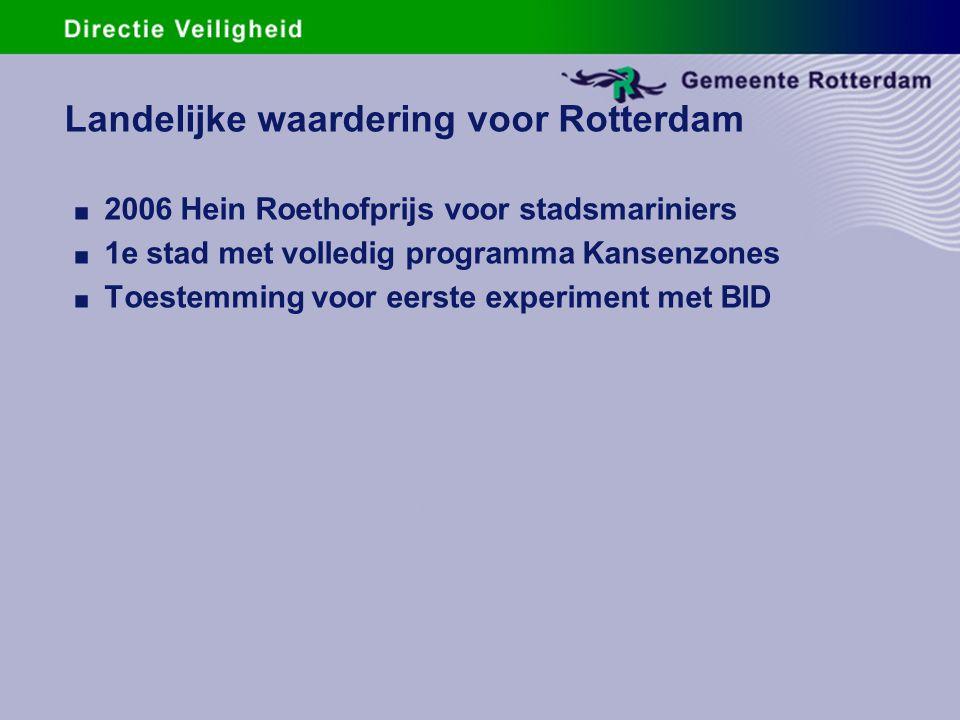 Landelijke waardering voor Rotterdam. 2006 Hein Roethofprijs voor stadsmariniers. 1e stad met volledig programma Kansenzones. Toestemming voor eerste