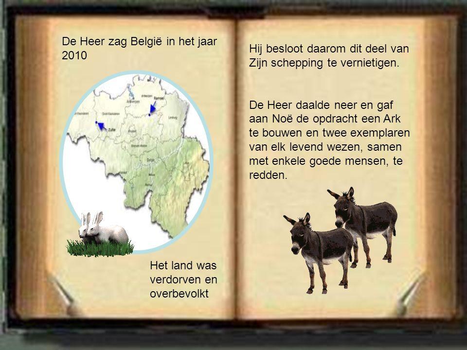 De Heer zag België in het jaar 2010 Het land was verdorven en overbevolkt Hij besloot daarom dit deel van Zijn schepping te vernietigen.