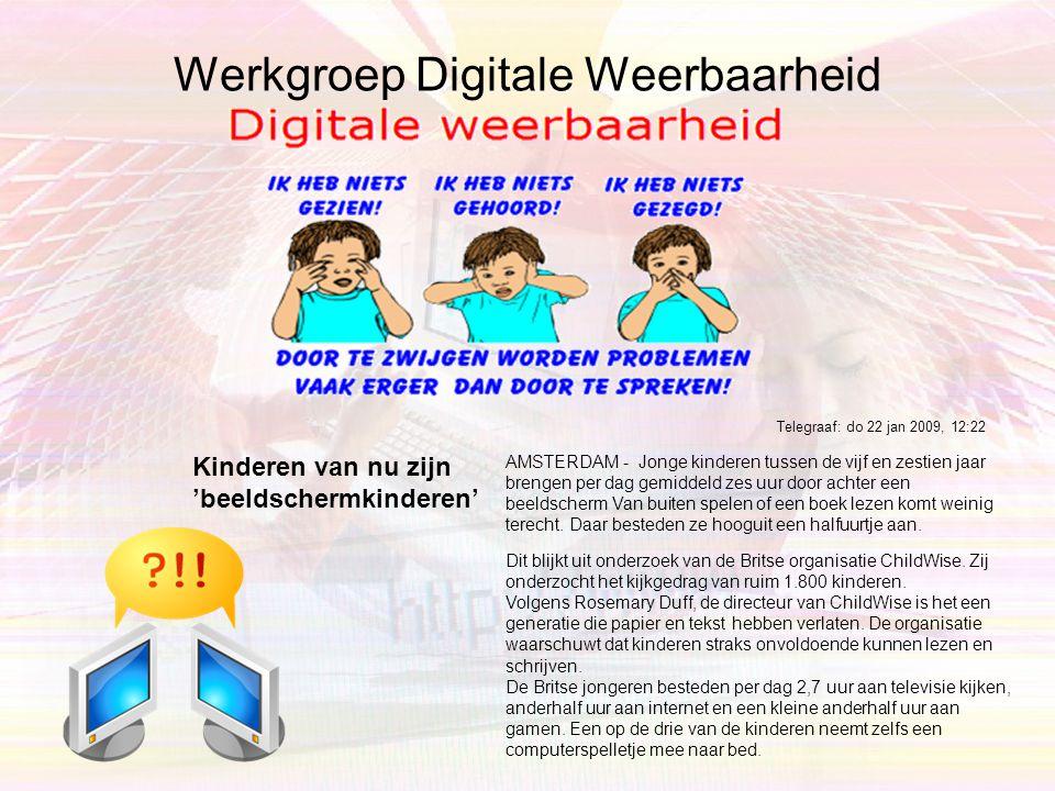 Werkgroep Digitale Weerbaarheid Dit blijkt uit onderzoek van de Britse organisatie ChildWise.