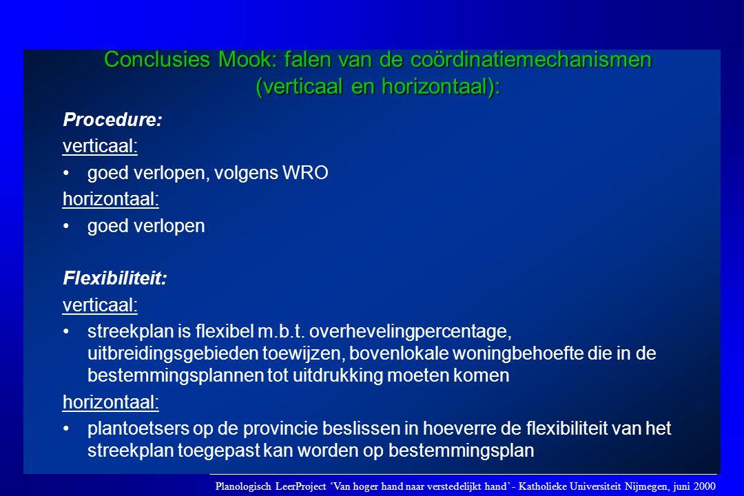 Conclusies Mook: falen van de coördinatiemechanismen (verticaal en horizontaal): Procedure: verticaal: •goed verlopen, volgens WRO horizontaal: •goed