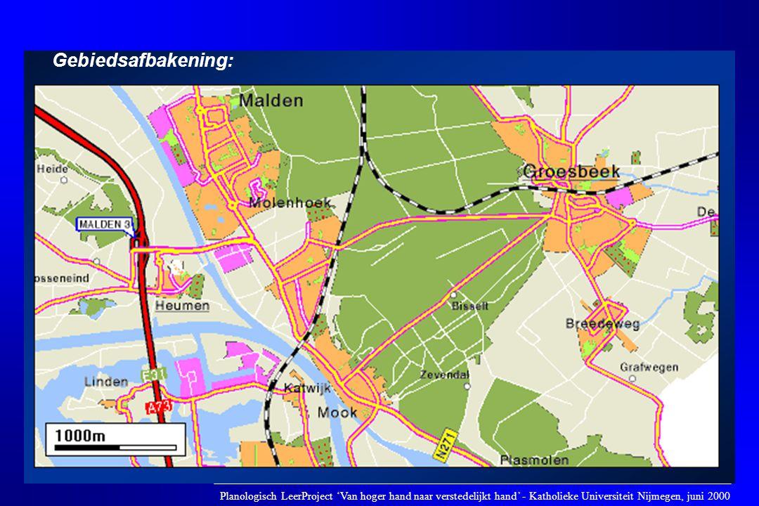 Gebiedsafbakening: Planologisch LeerProject 'Van hoger hand naar verstedelijkt hand' - Katholieke Universiteit Nijmegen, juni 2000