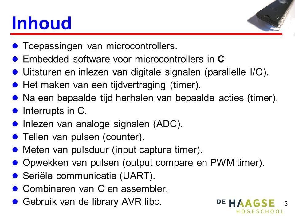 3 Inhoud  Toepassingen van microcontrollers.  Embedded software voor microcontrollers in C  Uitsturen en inlezen van digitale signalen (parallelle