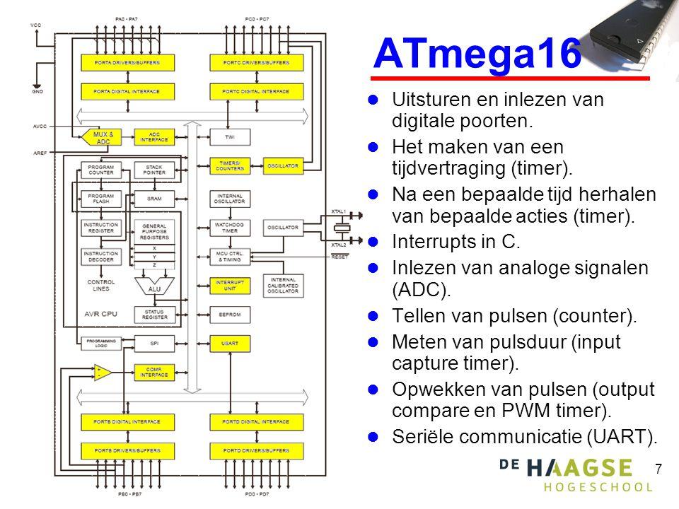 8 ATmega16 Blok diagram  Belangrijkste onderdelen die behandeld worden: Port APort CPort DPort B ADC Timer/Counter 0, 1 en 2 CPUUSART PD0-PD1 PA0-PA7 PB0-PB1 PC6-PC7 PD4-PD7