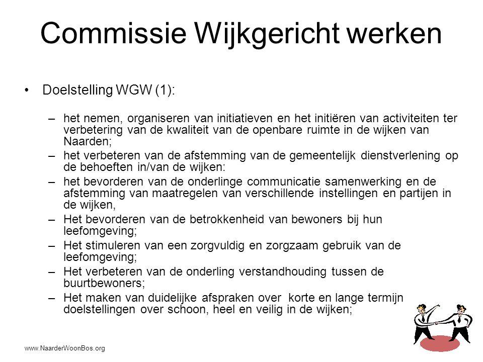 Commissie Wijkgericht werken •Doelstelling WGW (1): –het nemen, organiseren van initiatieven en het initiëren van activiteiten ter verbetering van de