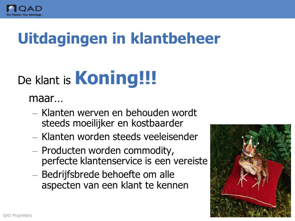 QAD Proprietary De klant is Koning!!.