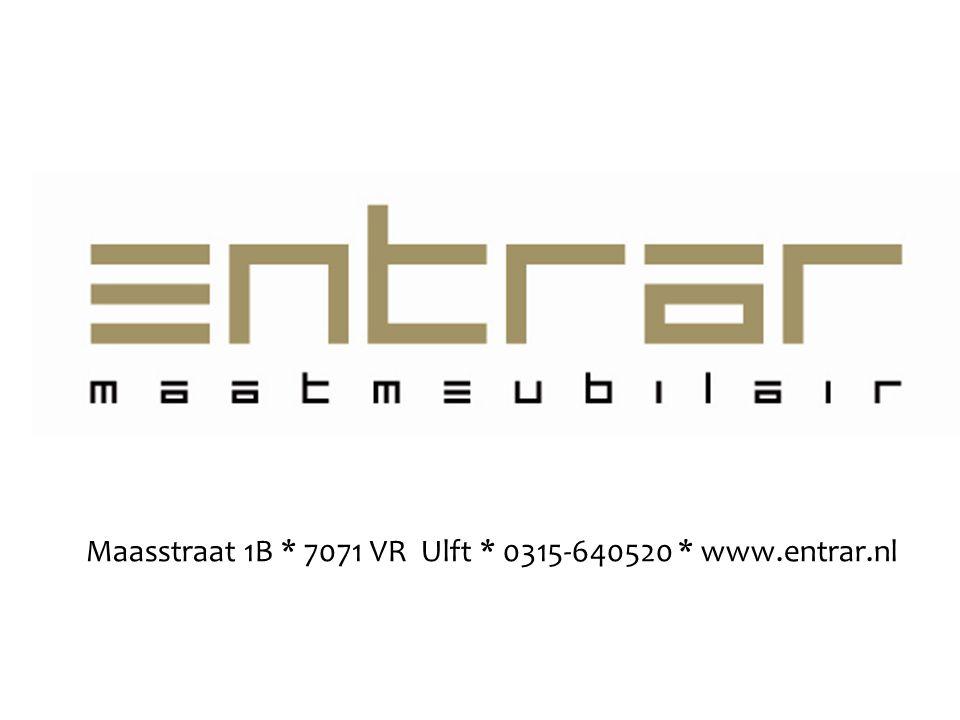 Maasstraat 1B * 7071 VR Ulft * 0315-640520 * www.entrar.nl