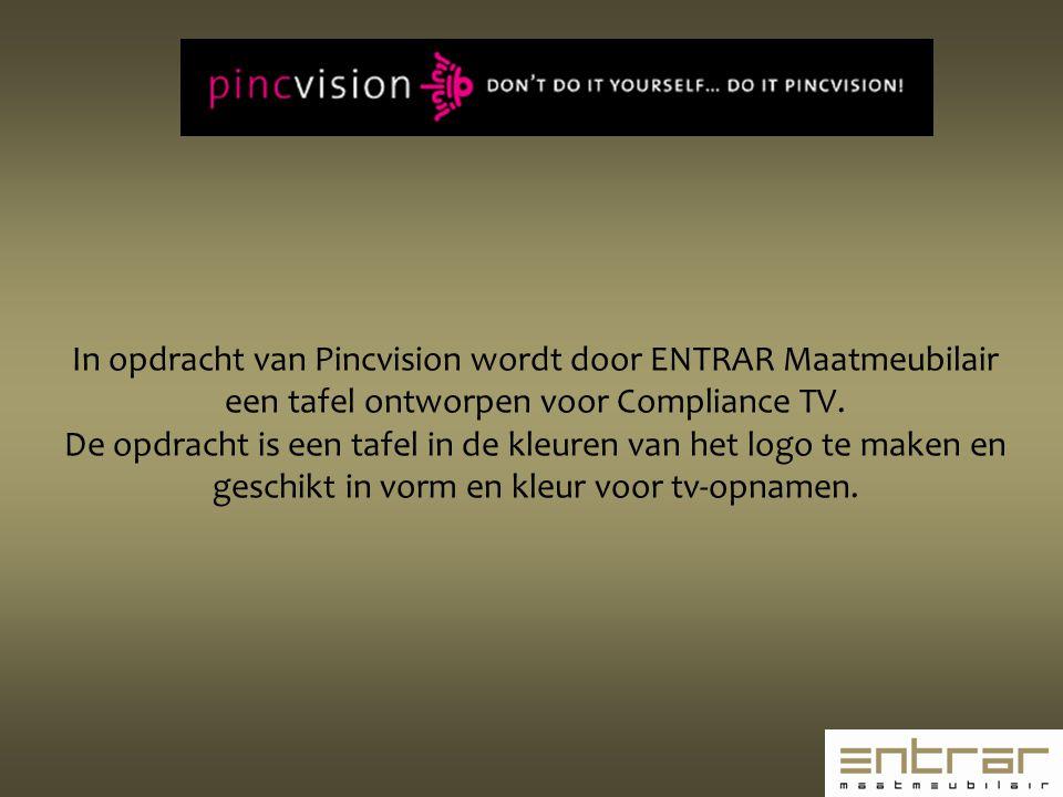 In opdracht van Pincvision wordt door ENTRAR Maatmeubilair een tafel ontworpen voor Compliance TV. De opdracht is een tafel in de kleuren van het logo