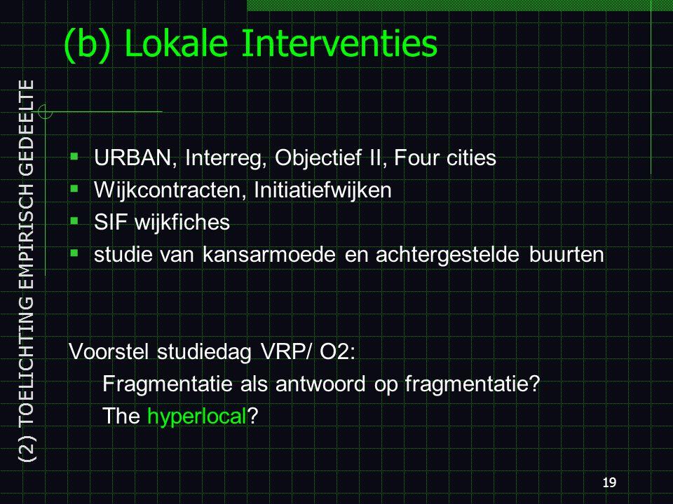 18 Focus Ombudsplan Niet MASTER maar OMBUDSplan: globaal stedenbouwkundig concept voor de Europese wijk in Brussel Innovatief potentieel.