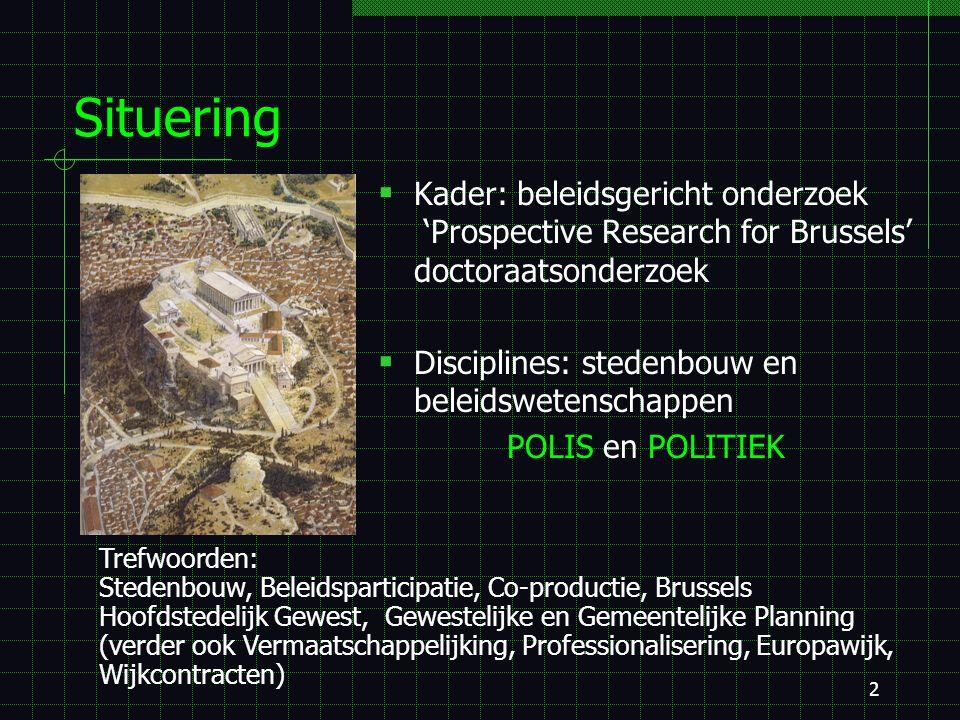 1 Co-productie in stedenbouwbeleid Typische stedelijke interventies in het Brussels Hoofdstedelijk Gewest Promotoren: Prof. Jan Degadt Prof. Evert Lag