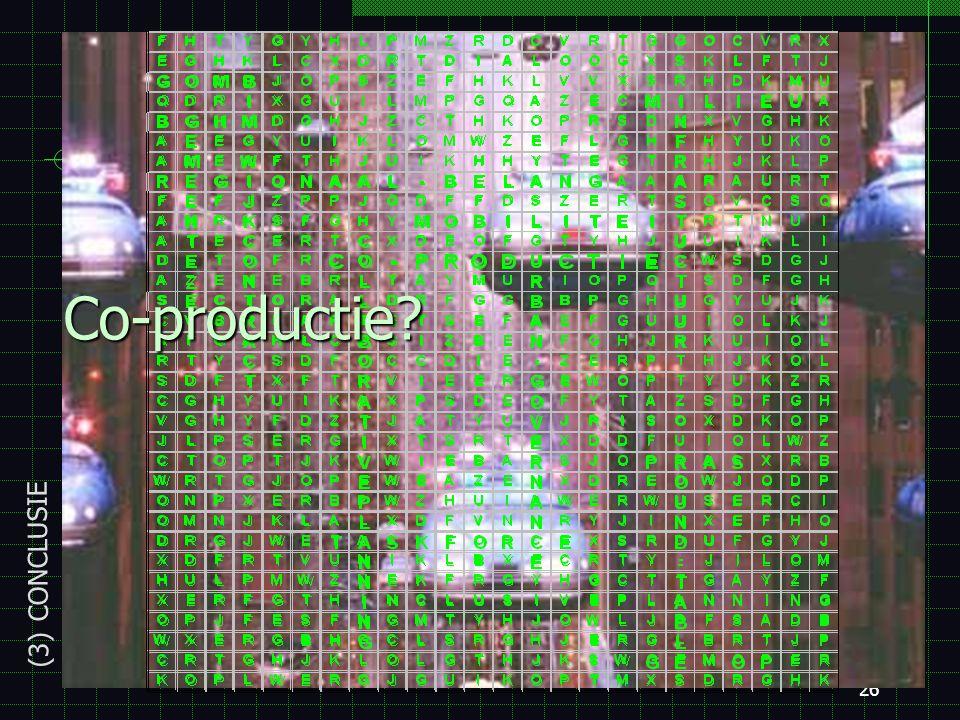 25 Concluderend Co-productie in het stedenbouwbeleid van BXL een antwoord voor tendensen van vermaatschappelijking EN professionalisering? Co-producti