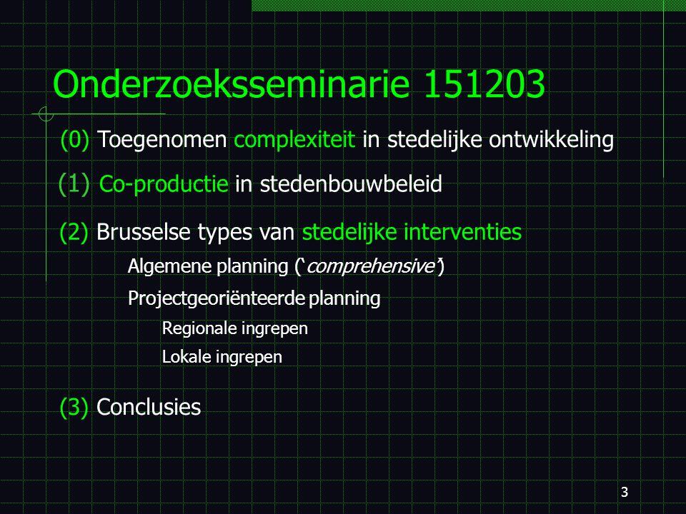 2 Situering  Kader: beleidsgericht onderzoek 'Prospective Research for Brussels' doctoraatsonderzoek  Disciplines: stedenbouw en beleidswetenschappe