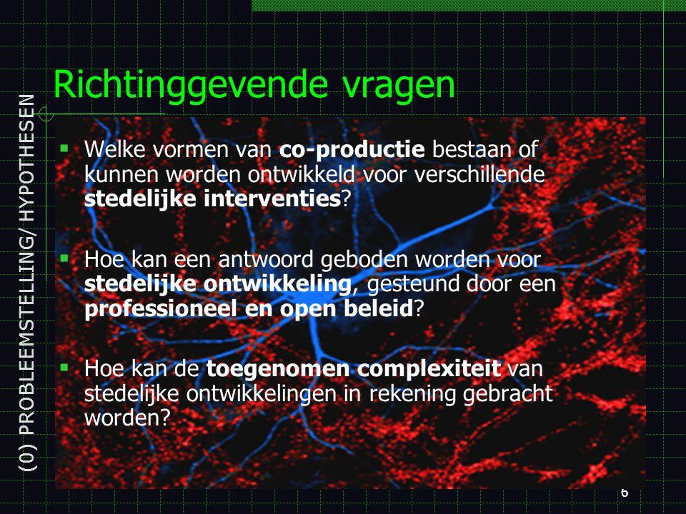 5 Probleemstelling: toegenomen complexiteit (0) PROBLEEMSTELLING/ HYPOTHESEN CO-productie als uitdaging voor Brussel: - Heterogene set van betrokken p