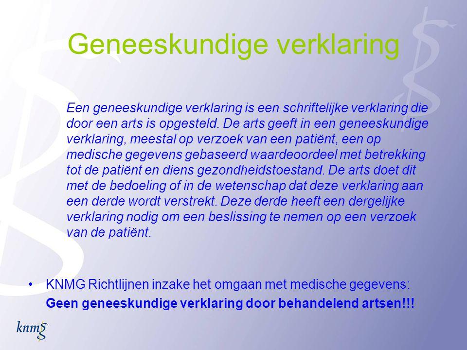 Geneeskundige verklaring Een geneeskundige verklaring is een schriftelijke verklaring die door een arts is opgesteld. De arts geeft in een geneeskundi