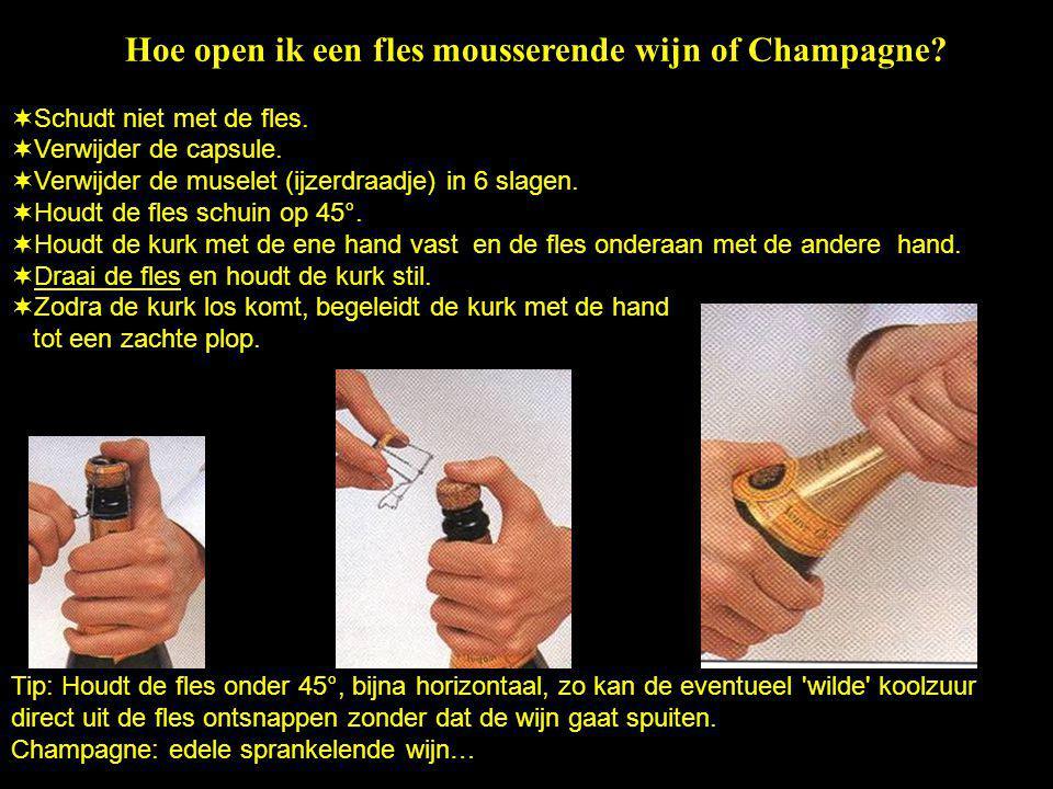 Hoe open ik een fles mousserende wijn of Champagne.