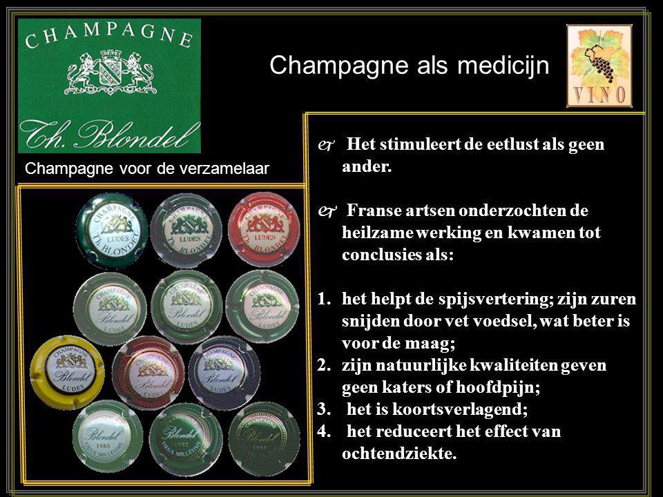 Champagne als medicijn  Het stimuleert de eetlust als geen ander.