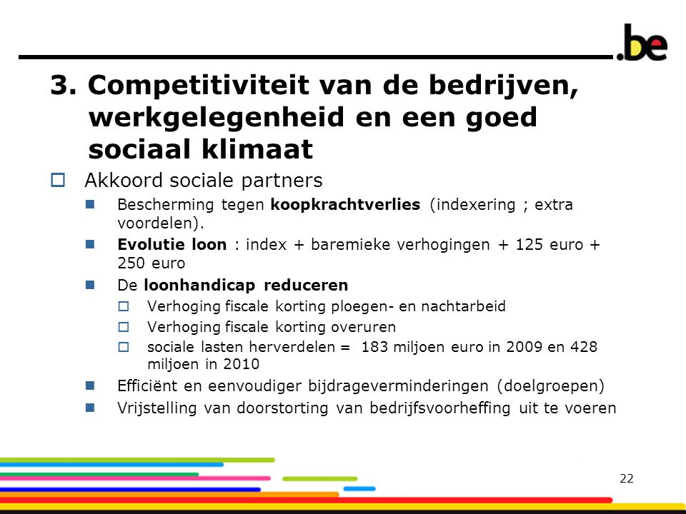3. Competitiviteit van de bedrijven, werkgelegenheid en een goed sociaal klimaat  Akkoord sociale partners  Bescherming tegen koopkrachtverlies (ind