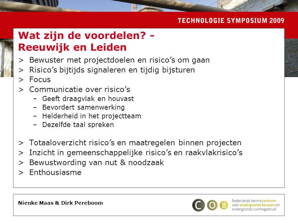 Wat zijn de voordelen? - Reeuwijk en Leiden >Bewuster met projectdoelen en risico's om gaan >Risico's bijtijds signaleren en tijdig bijsturen >Focus >