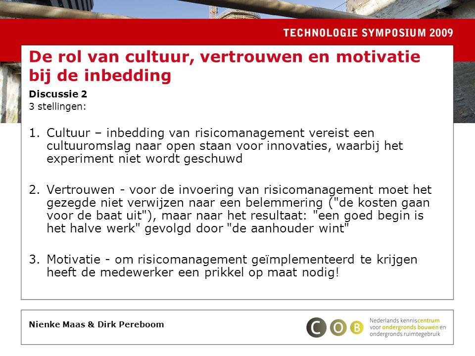 Discussie 2 3 stellingen: 1.Cultuur – inbedding van risicomanagement vereist een cultuuromslag naar open staan voor innovaties, waarbij het experiment niet wordt geschuwd 2.Vertrouwen - voor de invoering van risicomanagement moet het gezegde niet verwijzen naar een belemmering ( de kosten gaan voor de baat uit ), maar naar het resultaat: een goed begin is het halve werk gevolgd door de aanhouder wint 3.Motivatie - om risicomanagement geïmplementeerd te krijgen heeft de medewerker een prikkel op maat nodig.